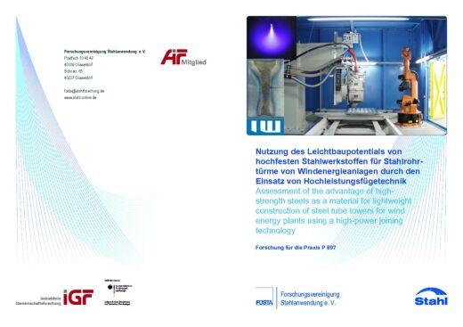 Fostabericht P 897 - Nutzung des Leichtbaupotentials von hochfesten Stahlwerkstoffen für Stahlrohrtürme von Windenergieanlagen durch den EInsatz von Hochleistungsfügetechniken