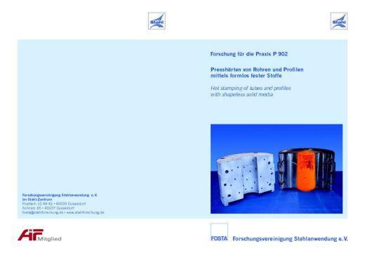 Fostabericht P 902 - Presshärten von Rohren und Profilen mittels formlos fester Stoffe