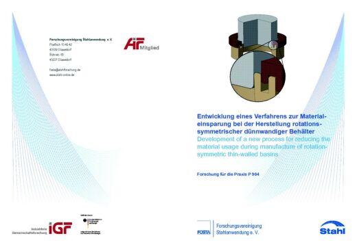 Fostabericht P 904 - Entwicklung eines Verfahrens zur Materialeinsparung bei der Herstellung rotationssymmetrischer dünnwandiger Behälter