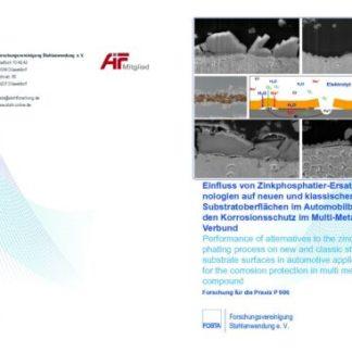 Fostabericht P 906 - Einfluss von Zinkphosphatier-Ersatztechnologien auf neuen und klassischen Stahl-Substratoberflächen im Automobilbau auf den Korrosionsschutz im Multi-Metall-Verbund