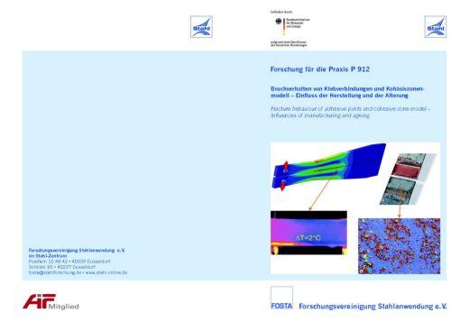 Fostabericht P 912 - Bruchverhalten vonKlebeverbindungen und Kohäsivzonenmodell - Einfluss der Herstellung und der Alterung