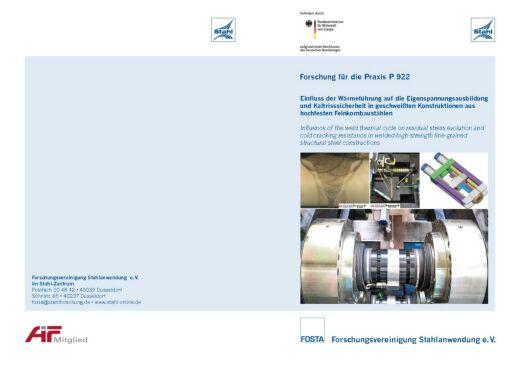 Fostabericht P 922 - Einfluss der Wärmeführung auf die Eigenspannungsausbildung und Klatrisssicherheit in geschweißten Konstruktionen aus hochfesten Feinkornbaustählen