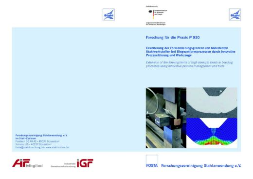 Fostabericht P 930 - Erweiterung der Formänderungsgrenzen von höherfesten Stahlwerkstoffen bei Biegeumformprozessen durch innovative Prozessführung und Werkzeuge