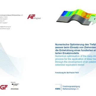 Fostabericht P 931 - Numerische Optimierung des Tiefziehprozesses beim Einsatz von Ziehsicken durch die Entwicklung eines fundierten erweiterten Ersatzmodells