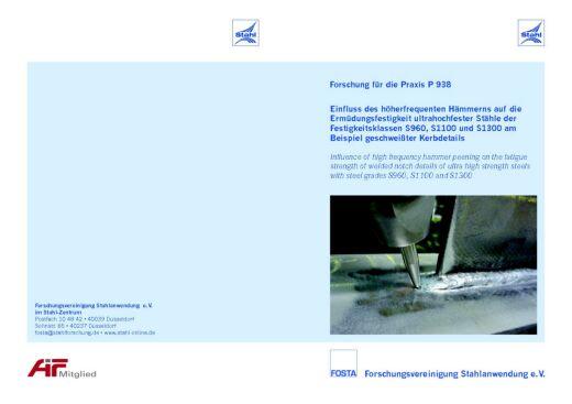 Fostabericht P 938 - Einfluss des höherfrequentenHämmerns auf die Ermüdungsfestigkeit ultrahochfester Stähle der Festigkeitsklasse S960, S1100 und S1300 am Beispiel geschweißter Kerbdetails