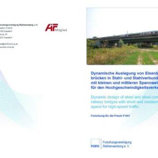 Fostabericht P 941 - Dynamische Auslegung von Eisenbahnbrücken in Stahl- und Stahlverbundbauweise mit kleinen udn mittleren Spannweiten für den Hochgeschwindigkeitsvekehr