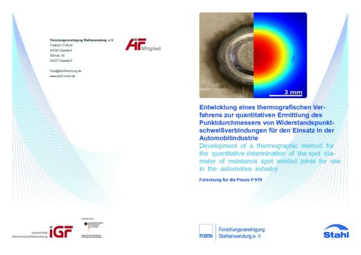 Fostabericht P 970 - Entwicklung eines thermografischen Verfahrens zur quantitativen Ermittlung des Punktdurchmessers von Widerstandspunkschweißverbindungen für den Einsatz in der Automobilindustrie