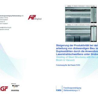 Fostabericht P 973 - Steigerung der Produktivität bei der Verarbeitung von dickwandigen Bau- sowie Duplexstählen durch die Anwendung des Laserstrahlschweißens unter Grobvakuum