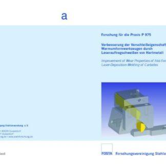 Fostabericht P 975 - Verbesserung der Verschleißeigenschaften von Warmumformwerkzeugen durch Laserauftragschweißen von Hartmetall