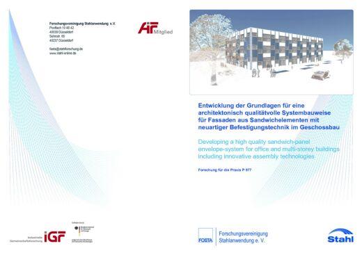 Fostabericht P 977 - Entwicklung der Grundlagen für eine architektonisch qualitätvolle Systembauweise für Fassaden aus Sandwichelementen mit neuartiger Befestigungstechnik im Geschossbau