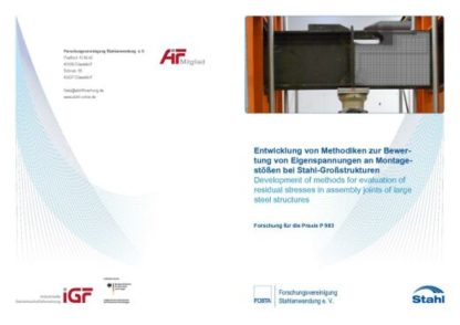 Fostabericht P 983 - Entwicklung von Methoden zur Bewertung von Eigenspannungen an Montagestößen bei Stahl-Großstrukturen
