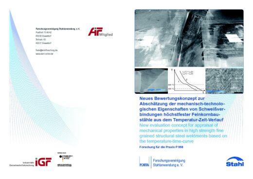 Fostabericht P 998 - Neues Bewertungskonzept zur Abschätzung der mechanisch-technologischen Eigenschaften von Schweißverbindungen höherfester Feinkonrbaustähle aus dem Temperatur-Zeit-Verlauf