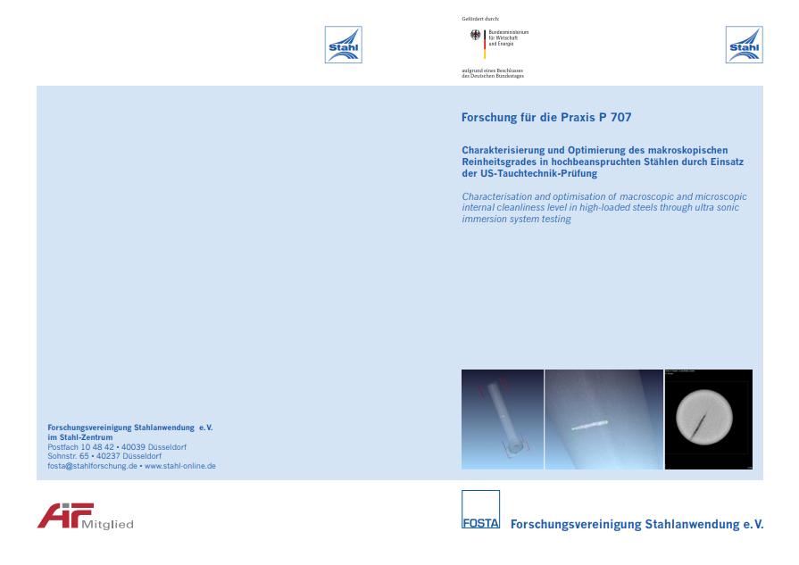 Fostabericht P 707 - Charakterisierung und Optimierung des makroskopischen Reinheitsgrades in hochbeanspruchten Stählen durch Einsatz der US-Tauchtechnik-Prüfung