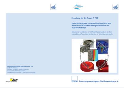 Fostabericht P 708 - Untersuchungen der strukturellen Stabilität von Modellen zur Schweißverzugssimulation bei Stahlwerkstoffen
