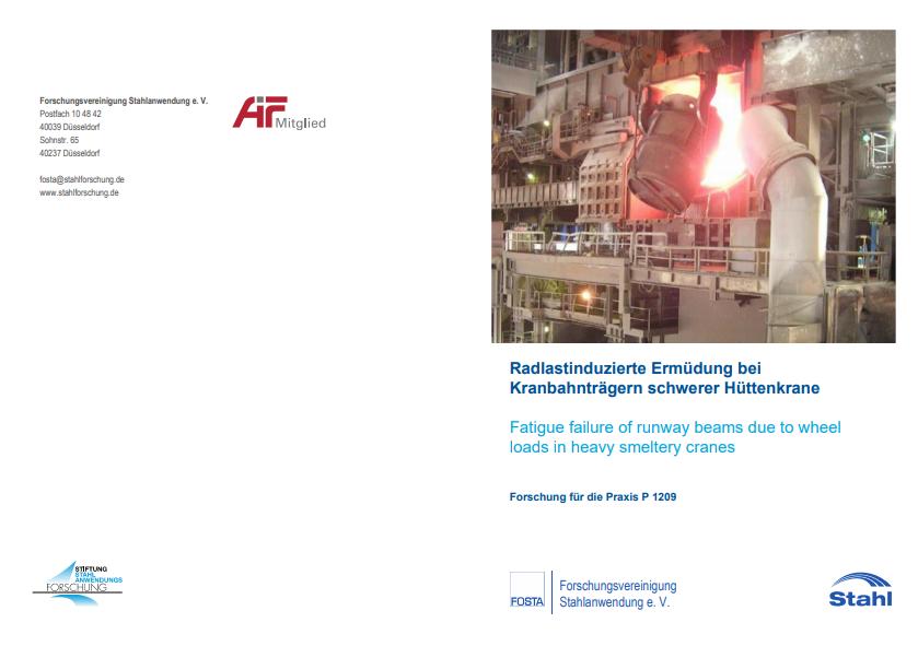 Fostabericht P 1209 - Radlastinduzierte Ermüdung bei Kranbahnträgern schwerer Hüttenkrane