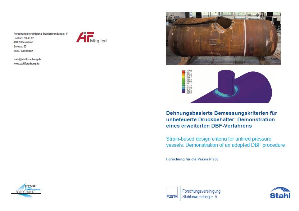 Fostabericht P 950 - Dehnungsbasierte Bemessungskriterien für unbefeuerte Druckbehälter: Demonstration eines