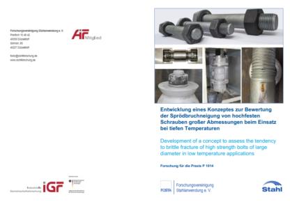 Fostabericht P 1014 - Entwicklung eines Konzeptes zur Bewertung der Sprödbruchneigung von hochfesten Schrauben großer Abmessungen beim Einsatz bei tiefen Temperaturen