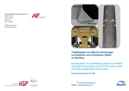 Fostabericht P 1062 - Tragfähigkeit von Mischverbindungen normalfester und höherfester Stähle im Stahlbau