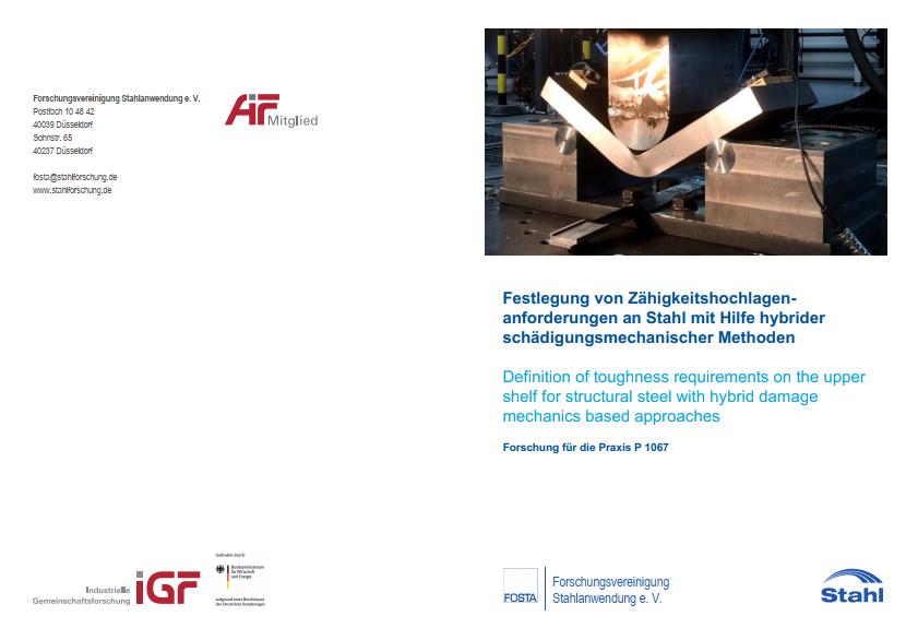 Fostabericht P 1067 - Festlegung von Zähigkeitshochlagenanforderungen an Stahl mit Hilfe hybrider schädigungsmechanischer Methoden
