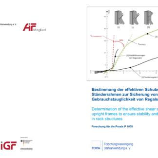 Fostabericht P 1078 - Bestimmung der effektiven Schubsteifigkeit von Ständerrahmen zur Sicherung von Stabilität und Gebauchstauglichkeit von Regalsystemen