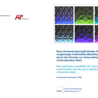 Fostabericht P 1040 - Neue Anwendungsmöglichkeiten für vorgehängte hinterlüftete Metallfassaden durch den Einsatz von Verbundblechen mit nichtrostendem Stahl