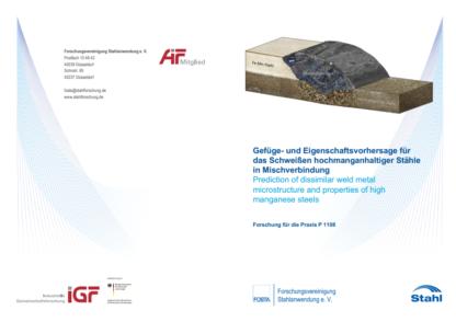 Fostabericht P 1108 - Gefüge- und Eigenschaftsvorhersage für das Schweißen hochmanganhaltiger Stähle in Mischverbindung