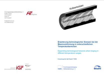Fostabericht P 1058 - Erweiterung technologischer Grenzen bei der Massivumformung in unterschiedlichen Temperaturbereichen