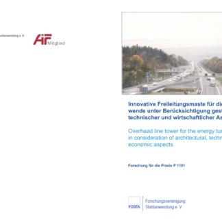 Fostabericht P 1101 - Innovative Freileitungsmaste für die Energiewende unter Berücksichtigung gestalterischer, technischer und wirtschaftlicher Aspekte