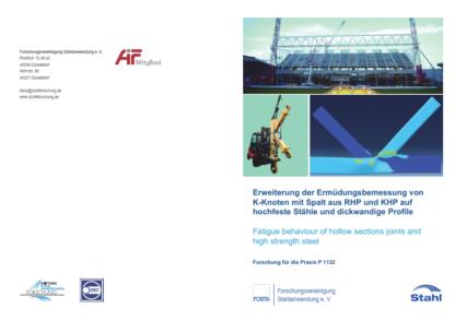 Fostabericht P 1132 - Erweiterung der Ermüdungsbemessung von K-Knoten mit Spalt aus RHP auf hochfeste Stähle und dickwandige Profile