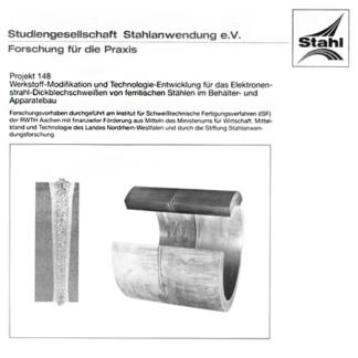 Fostabericht P 148 - Werkstoff-Modifikations und Technologie-Entwicklung für das Elektronenstrahl-Dickblechschweißen von ferritischen Stählen im Behälter- und Apparatebau