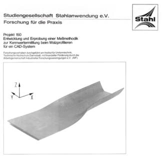 Fostabericht P 150 - Entwicklung und Erprobung einer Meßmethodik zur Kennwertermittlung beim Walzprofilieren für ein CAD-System