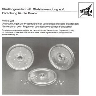 Fostabericht P 221 - Untersuchung zur Prozesssicherheit von slebstlochenden/-stanzenden Nietverfahren beim Fügen von oberflächenveredelten Feinblechen