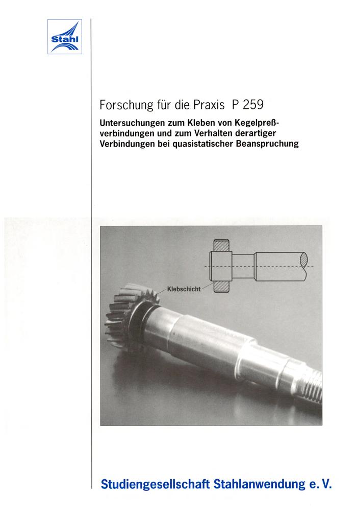 Fostabericht P 259 - Untersuchung zum Kleben von Kegelpressverbindungen und zum Verhalten derartiger Verbindungen bei quasistatischer Beanspruchung
