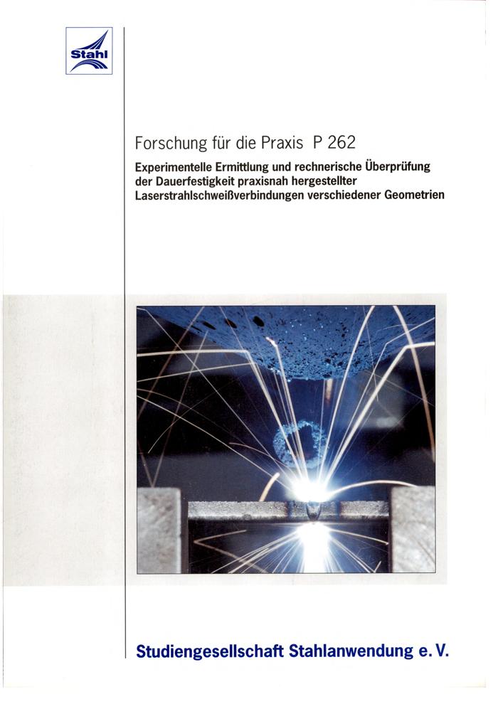 Fostabericht P 262 - Experimentelle Ermittlung und rechnerische Überprüfung der Dauerfestigkeit praxisnah hergestellter Laserschweißverbindungen verschiedener Geometrien