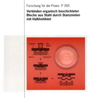Fostaberichte P 265 - Verbinden organisch beschichteter Bleche aus Stahl durch Stanznieten mit Halbhohlnieten
