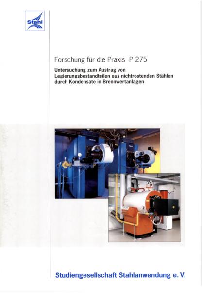 Fostabericht P 275 - Untersuchung zum Austrag von Legierungsbestandteilen aus nichtrostenden Stählen durch Kondensate in Brennwertanlagen