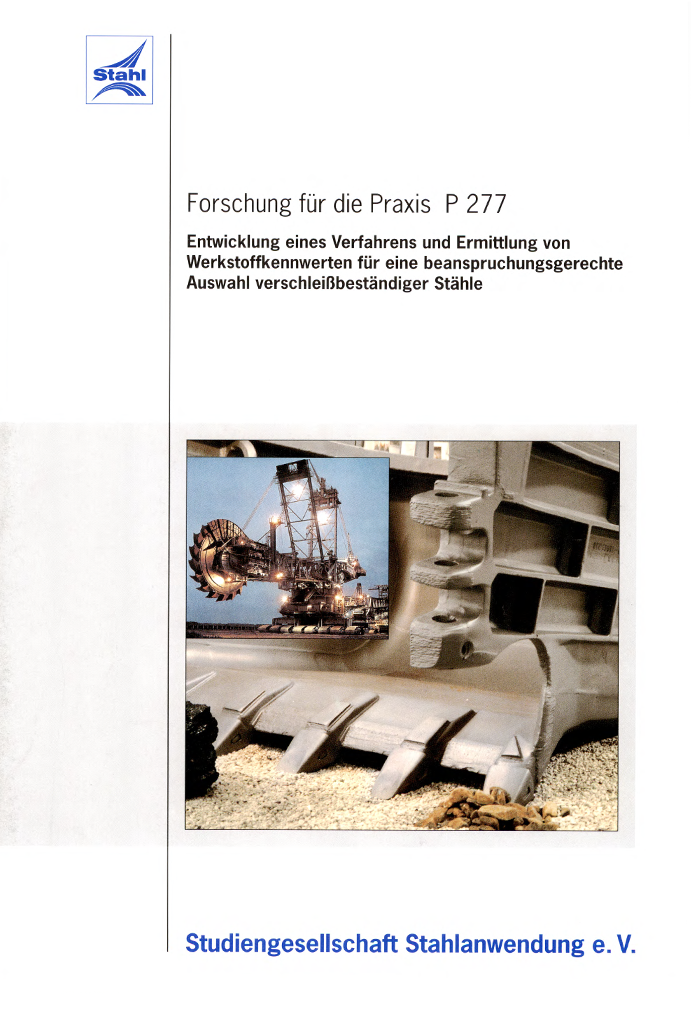 Fostabericht P 277 - Entwicklung eines Verfahrens und Ermittlung von Werkstoffkennwerten für eine beanspruchungsgerechteAuswahl verschleißbeständiger Stähle