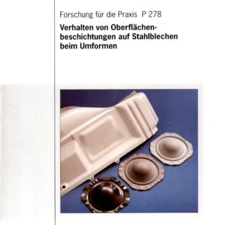 Fostabericht P 278 - Verhalten von Oberflächenbeschichtungen auf Stahlblechen beim Umformen