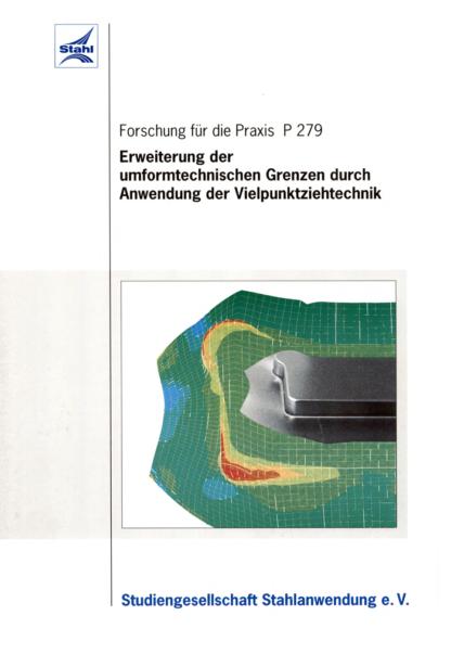 Fostabericht P 279 - Erweiterung der umformtechnischen Grenzen durch Anwendung der Vielpunktziehtechnik