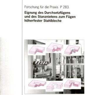Fostabericht P 283 - Eignung des Durchsetzfügens und des Stanznietens zum Fügen höherfester Stahlbleche