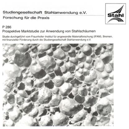 Fostabericht P 286 - Prospektive Markstudie zur Anwendung von Stahlschäumen