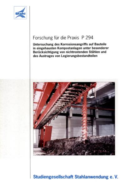 Fostabericht P 294 - Untersuchung des Korrosionsangriffs auf Bausteile in eingehausten Kompostanlagen unter besonderer Berücksichtigung von nichtrostenden Stählen und des Austrages von Legierungsbestandteilen