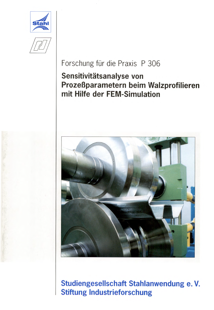 Fostabericht P 306 - Sensitivitätsanalyse von Prozessparametern beim Walzprofilieren mit Hilfe der FEM-Simulation