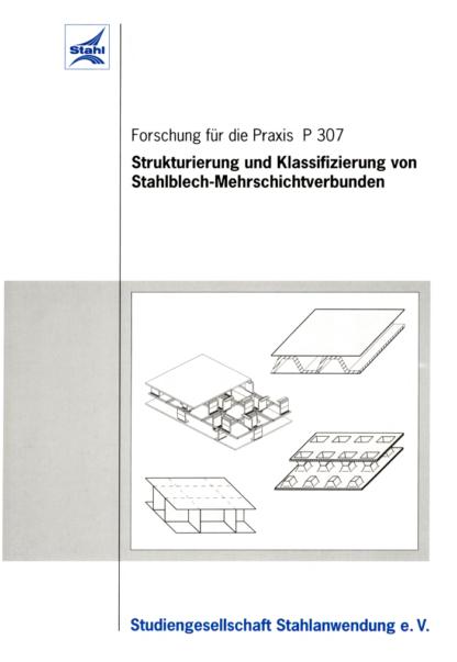 Fostabericht P 307 - Strukturierung ud Klassifizierung von Stahlblech-Mehrschichtverbunden