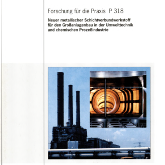 Fostabericht P 318 - Neuer metallischer Schichtverbundwerkstoff für den Großanlagenbau in der Umwelttechnik und chemischen Prozessindustrie