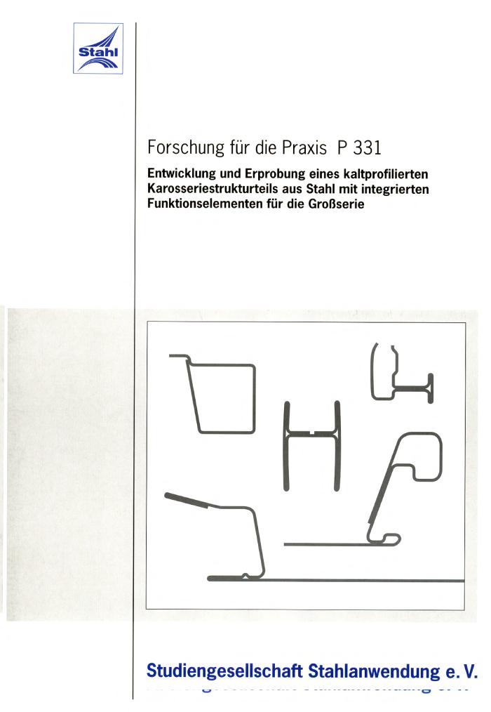 Fostabericht P 331 - Entwicklung und Erprobung eines kaltprofilierten Karosseriestrukturteils aus Stahl mit integrierten Funktionselementen für die Großserie