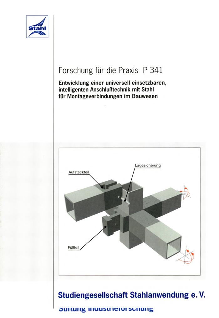 Fostabericht P 341 - Entwicklung einer universell einsetzbaren, intelligenten Anschlußtechnik mit Stahl für Montageverbindungen im Bauwesen