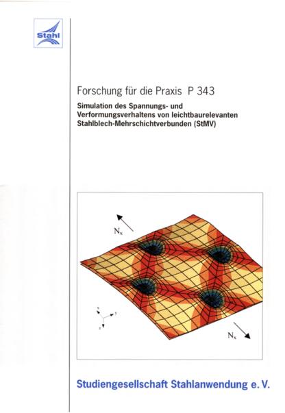 Fostabericht P 343 - Simulation der Spannungs- und Verformungsverfahren von leichtbaurelevanten Stahlblech-Mehrschichtverbunden (StMV)