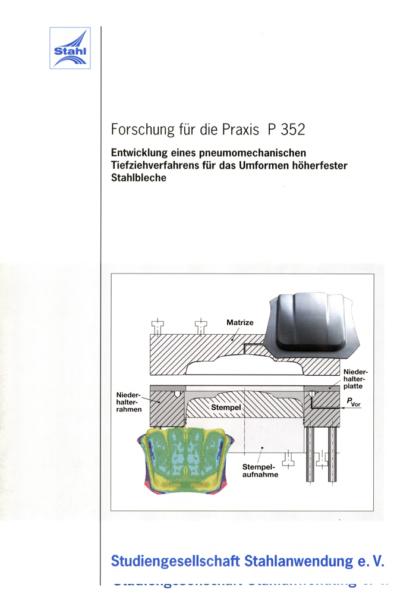 Fostabericht P 352 - Entwicklung eines pneumomechanischen Teifziehverfahrens für das Umformen höherfester Stahlbleche