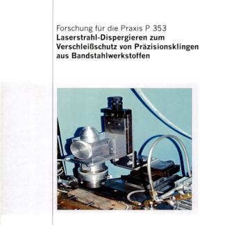 Fostabericht P 353 - Lasterstrahl-Dispergieren zum Verschleißschutz von Präzisionsklingen aus Bandstahlwerkstoffen